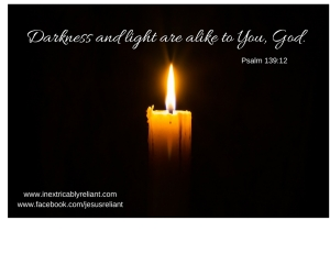 Darkness and light are alike to You, God.