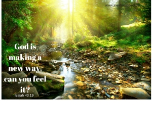 God is making a new way, can you feel it_