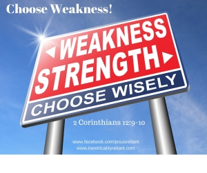 Choose Weakness!