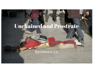 Unchained and Prostrate
