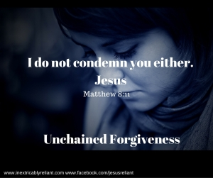 I do not condemn you either.Jesus